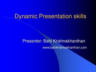 Dynamic Presentation skills