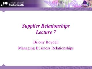 Supplier Relationships Lecture 7