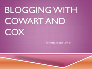 Blogging with cowart and cox