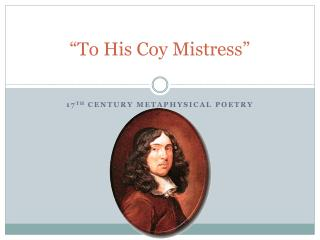 """""""To His Coy Mistress"""""""