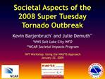 Societal Aspects of the 2008 Super Tuesday Tornado Outbreak