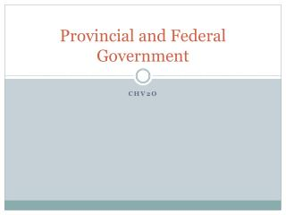 Provincial and Federal Government