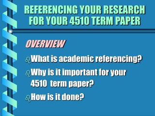 REFERENCING YOUR RESEARCH FOR YOUR 4510 TERM PAPER