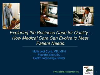 Exploring the Business Case for Quality - How Medical Care Can Evolve to Meet Patient Needs