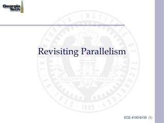 Revisiting Parallelism