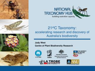 21 st C Taxonomy:  accelerating research and discovery of Australia's biodiversity