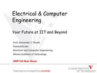 Electrical & Computer Engineering Your Future at IIT and Beyond