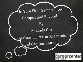 In Your Final Semester on Campus and Beyond… By Amanda Cox