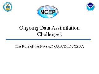 Ongoing Data Assimilation Challenges