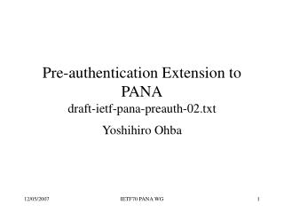 Pre-authentication Extension to PANA draft-ietf-pana-preauth-02.txt