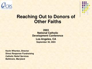 Reaching Out to Donors of  Other Faiths  2003  National Catholic  Development Conference