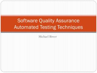 Software Quality Assurance Automated Testing Techniques