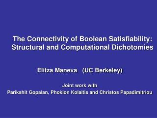 The Connectivity of Boolean Satisfiability: Structural and Computational Dichotomies