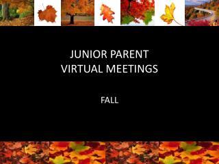 JUNIOR PARENT VIRTUAL MEETINGS