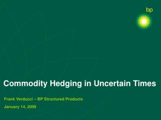 Commodity Hedging in Uncertain Times