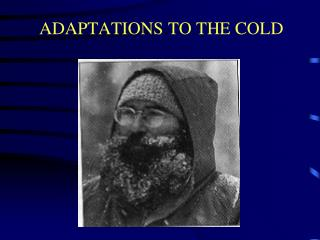 ADAPTATIONS TO THE COLD