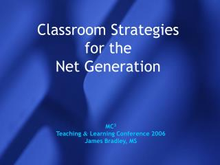 Classroom Strategies for the Net Generation