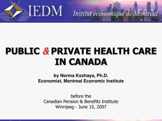 PUBLIC  &  PRIVATE HEALTH CARE IN CANADA