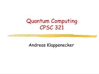 Quantum Computing CPSC 321