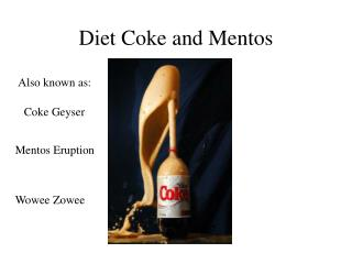 Diet Coke and Mentos