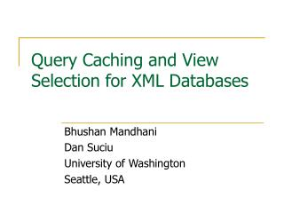 Query Caching and View Selection for XML Databases