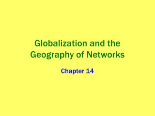 Globalization and the Geography of Networks