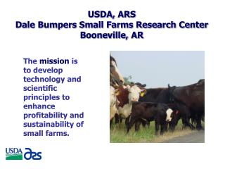 USDA, ARS Dale Bumpers Small Farms Research Center Booneville, AR