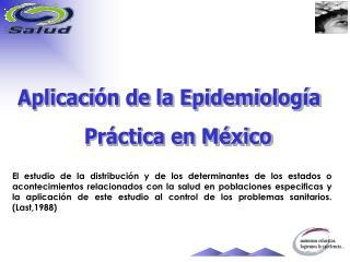 Aplicación de la Epidemiología    Práctica en México