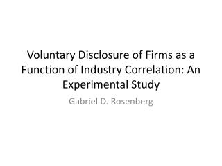 Voluntary Disclosure of Firms as a Function of Industry Correlation: An Experimental Study