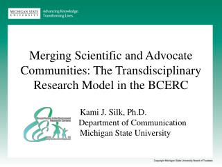 Merging Scientific and Advocate Communities: The Transdisciplinary Research Model in the BCERC