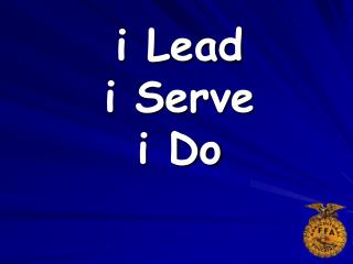 i Lead i Serve i Do