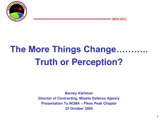 The More Things Change……….. Truth or Perception? Barney Klehman
