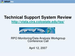 Technical Support System Review vista.cira.colostate/tss /