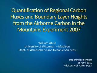 Quantification of Regional Carbon Fluxes and Boundary Layer Heights from the Airborne Carbon in the Mountains Experiment