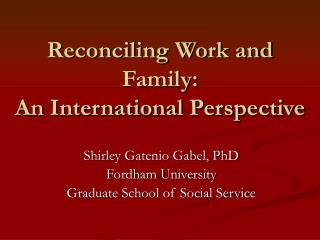 Reconciling Work and Family: An International Perspective