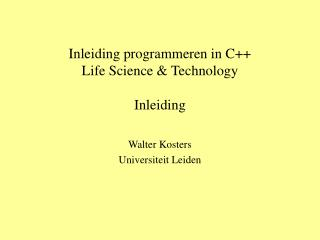 Inleiding programmeren in C++ Life Science & Technology Inleiding