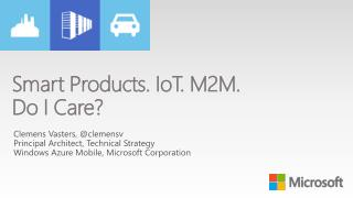 Smart Products.  IoT . M2M. Do I Care?