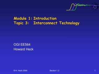 Module 1:	Introduction Topic 3:	Interconnect Technology