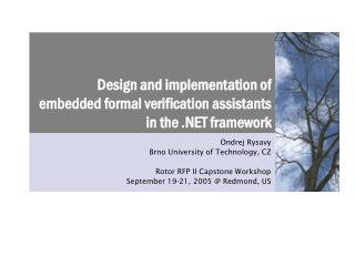 Design and implementation of  embedded formal verification assistants  in the .NET framework