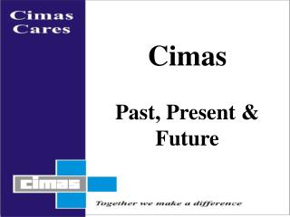 Cimas Past, Present & Future