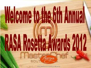 Welcome to the 6th Annual  RASA Rosetta Awards 2012