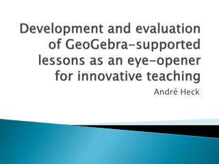 Development and evaluation of GeoGebra-supported lessons as an eye-opener for innovative teaching