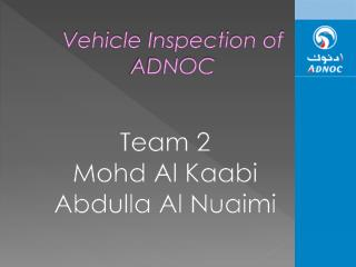 Vehicle  Inspection of ADNOC