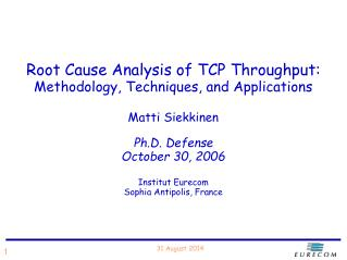 Root Cause Analysis of TCP Throughput: Methodology, Techniques, and Applications Matti Siekkinen
