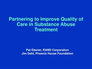 Partnering to Improve Quality of Care in Substance Abuse Treatment