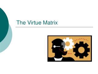 The Virtue Matrix