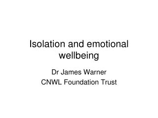 Isolation and emotional wellbeing