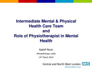 Intermediate Mental & Physical Health Care Team and  Role of Physiotherapist in Mental Health