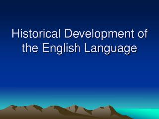 Historical Development of the English Language