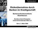Risiko bernahme durch Banken im Kreditgesch ft  Bankenaufsichtsrechtliche Restriktionen  Bundesverband Deutscher Unterne
